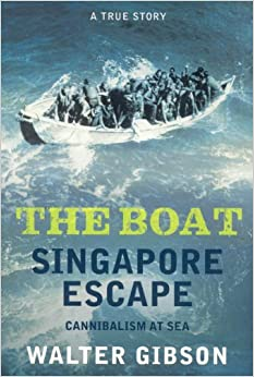 Book The Boat: Singapore Escape: Cannibalism at Sea