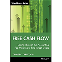 Free Cash Flow: Seeing Through the Accounting Fog Machine to Find Great Stocks (Wiley Finance Book 484) (English Edition)