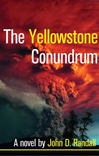 The Yellowstone Conundrum (Is This It? Book 1) by [Randall, John]