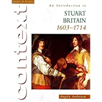Access to History Context: An Introduction to Stuart Britain, 1603-1714