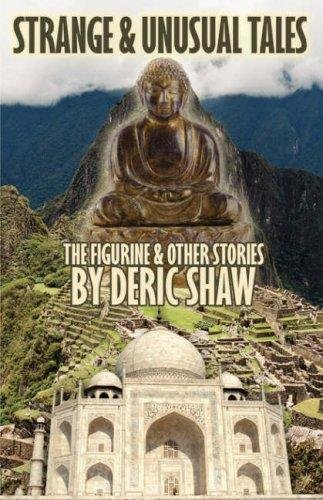 Strange & Unusual Tales (The Figurine & Other Stories)