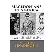 Macedonians in America: Their Lives and Struggles During the 20th Century