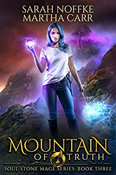 Mountain of Truth: The Revelations of Oriceran (Soul Stone Mage Book 3) by [Noffke, Sarah, Carr, Martha, Anderle, Michael]