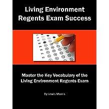 Living Environment Regents Exam Success: Master the Key Vocabulary of the Living Environment Regents Exam