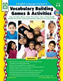 English Language Learners: Vocabulary Building Games & Activities, Grades PK - 3: Songs, Storytelling, Rhymes, Chants, Picture Books, Games, and Reproducible Activities that Promote Natural and Purposeful Communication in Young Children