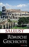 Römische Geschichte: Erhaltene Werke und Fragmente (Kleine Historische Reihe)