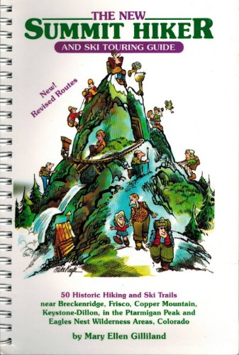The New Summit Hiker and Ski Touring Guide: 50 Historic Hiking and Ski (Ski Touring Guide)