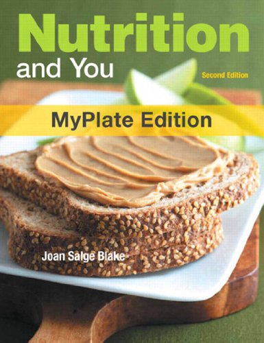 Nutrition and You, MyPlate Edition (2nd Edition) Pdf