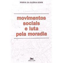 Movimentos Sociais e Luta Pela Moradia