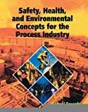 img - for Safety, Health, and Environmental Concepts for the Process Industry [Paperback] [2005] 1 Ed. Michael Speegle book / textbook / text book