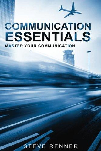 Communication Essentials: Master Your Communication by CreateSpace Independent Publishing Platform