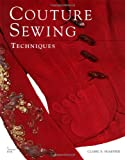 Couture Sewing Techniques, Claire B. Shaeffer, 0942391888