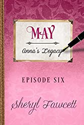 May: Episode 6 (Anna's Legacy)