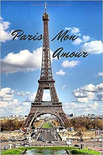 Livre gratuit pdf a telecharger Paris Mon Amour: Motivational Notebook, Journal, Diary (110 Pages, Blank, 6 x 9)