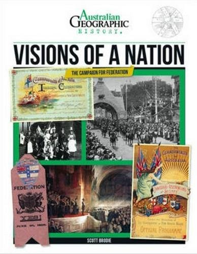 Aust Geographic History Visions Of A Nation: History Year 6