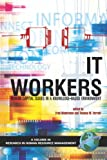 It Workers: Human Capital Issues in a Knowledge Based Environment (Research in Human Resource Management), , 1593114451
