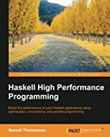 Haskell High Performance Programming Front Cover