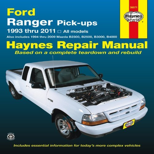 Ford Ranger Pick-ups 1993 thru 2011: 1993 thru 2011 all models - Also includes 1994 thru 2009 Mazda B2300, B2500, B3000, (Haynes Manuals) by Editors of Haynes Manuals 1st (first) (2013) Paperback