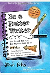 Be a Better Writer: For School, For Fun, For Anyone Ages 10-15 (The Be a Better Writer Series) Paperback