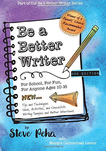 Download Be a Better Writer: For School, For Fun, For Anyone Ages 10-15 (The Be a Better Writer Series) pdf epub