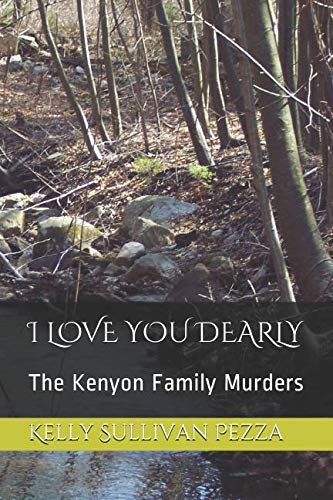 I LOVE YOU DEARLY: The Kenyon Family Murders