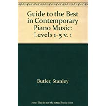 Guide to the Best in Contemporary Piano Music: An Annotated List of Graded Solo Piano Music Published Since 1950