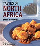 Tastes of North Africa, Sarah Woodward, 1856264122
