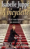 img - for A bicyclette: ... et si vous e pousiez un ministre? (French Edition) book / textbook / text book