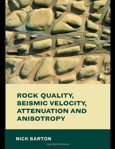 - Rock Quality, Seismic Velocity, Attenuation and Anisotropy