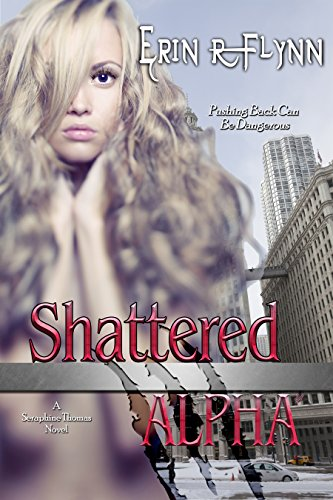 Shattered Alpha (Seraphine Thomas Book 7)
