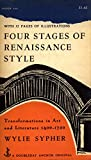 img - for Four Stages of Renaissance Style. Transformations in Art and Literature 1400 - 1700 - with 32 Pages of Illustrations book / textbook / text book