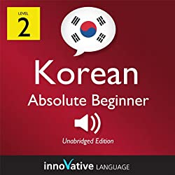 Learn Korean - Level 2: Absolute Beginner Korean, Volume 1: Lessons 1-25
