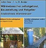 Bildband Pavillon selbstgebaut, Teichfilter und Wärmetauscher selbstgebaut: Aktion * 3 Bauanleitungen zum günstigen Preis (German Edition)