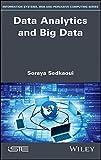 Data Analytics and Big Data: Understand Data and Take to Analytics Applications and Methods
