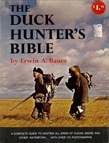 The Duck Hunter's Bible -  Erwin A. Bauer, Paperback