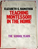 Teaching Montessori in the Home: The School Years by Elizabeth G. Hainstock (1971-04-01)