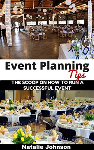 Event Planning Tips: The Straight Scoop on How to Run a Successful Event (Event Planning, Event Planning Book, Event Planning Business) Pdf