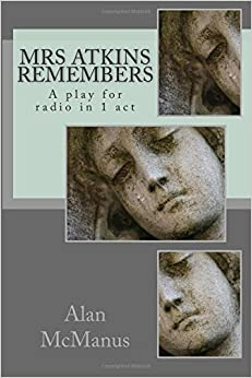 Book Mrs Atkins remembers: A play for radio in 1 act