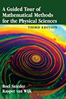 A Guided Tour of Mathematical Methods for the Physical Sciences, 3rd Edition Cover