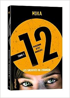 12 (Douze) - Les sacrifiés du Zodiaque - Tome 1
