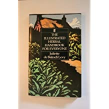 The Illustrated Herbal Handbook for Everyone by Juliette De Bairacli Levy (1992-08-01)