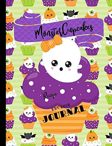 Monster Cupcakes Recipe Journal: Kawaii Monster Cupcakes Bat Ghost Eyeball Pumpkin Halloween Inspired Recipe Journal ()