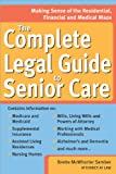 The Complete Legal Guide to Senior Care: Making Sense of the Residential, Financial and Medical Maze