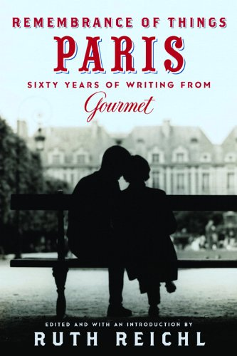 Remembrance of Things Paris: Sixty Years of Writing from Gourmet (Modern Library Food) (Gourmet C)