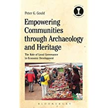 Empowering Communities through Archaeology and Heritage: The Role of Local Governance in Economic Development
