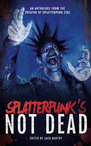 Splatterpunk's Not Dead! - Collection Bantry