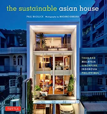 Sustainable Asian House: Thailand, Malaysia, Singapore, Indonesia,  Philippines