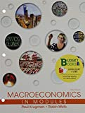 Loose-Leaf Version for Macroeconomics in Modules 3E and LaunchPad for Krugman's Macroeconomics in Modules - Update (Six Month Access) 3E 3rd Edition