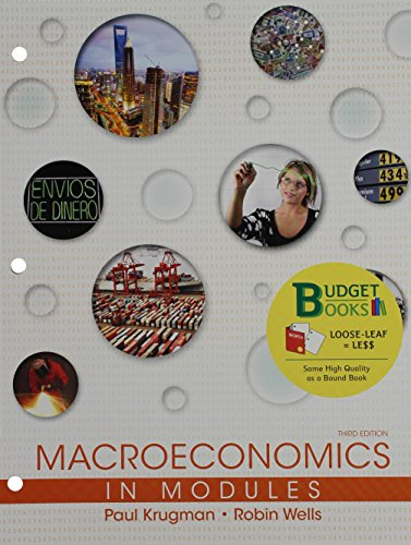 Loose-leaf Version for Macroeconomics in Modules 3E & LaunchPad for Krugman's Macroeconomics in Modules - Update (Six Month Access) 3E (Economics Third Edition By Krugman And Wells)