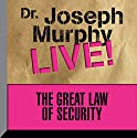 The Great Law of Security: Dr. Joseph Murphy Live! Speech by Joseph Murphy Narrated by Joseph Murphy